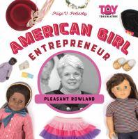 Cover image for American Girl entrepreneur : Pleasant Rowland