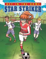 Cover image for Star striker [graphic novel] : Get in the game series