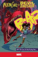 Cover image for Moon Girl and Devil Dinosaur. BFF #3 [graphic novel] : Out of the frying pan