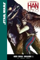 Cover image for Star Wars. Han Solo, Vol. 1 [graphic novel]