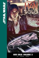 Cover image for Star Wars. Han Solo, Vol. 3 [graphic novel]