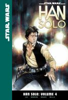 Cover image for Star Wars. Han Solo, Vol. 4 [graphic novel]