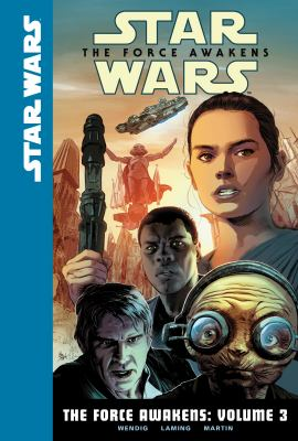 Cover image for Star Wars. the force awakens. Vol. 3 [graphic novel]