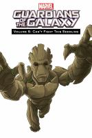 Cover image for Guardians of the galaxy. Vol. 5 [graphic novel] : Can't fight this seedling