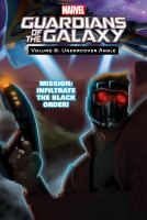Cover image for Guardians of the galaxy. Vol. 6 [graphic novel] : Undercover angle