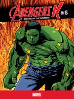 Cover image for Avengers K. #6 [graphic novel] : Assembling the Avengers