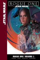Cover image for Rogue One. Vol. 1 [graphic novel] : a Star Wars story