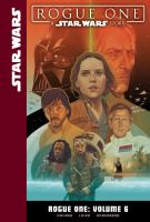 Cover image for Rogue One. Vol. 6 [graphic novel] : a Star Wars story
