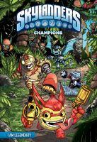 Cover image for Skylanders. Champions [graphic novel] : I am legendary