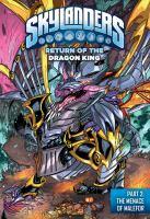 Cover image for Skylanders. Return of the dragon king. Part 2 [graphic novel] : The menace of Malefor