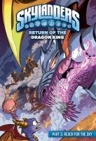 Cover image for Skylanders. Return of the dragon king. Part 3 [graphic novel] : Reach for the sky