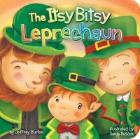 Cover image for The itsy bitsy leprechaun [board book]