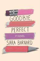 Cover image for Goodbye, perfect : a novel