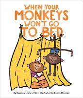 Cover image for When your monkeys won't go to bed [board book]