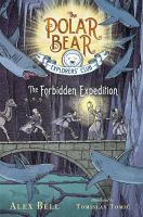 Cover image for The forbidden expedition. bk. 2 : Polar bear explorers' club series