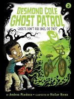 Cover image for Ghosts don't ride bikes, do they? bk. 2 : Desmond Cole ghost patrol series