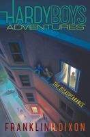 Cover image for The disappearance. bk. 18 : Hardy boys adventures series