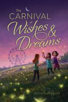 Cover image for The carnival of wishes and dreams