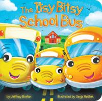 Cover image for The itsy bitsy school bus [board book]
