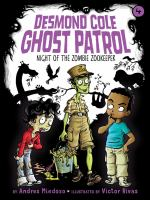 Cover image for Night of the zombie zookeeper. bk. 4 : Desmond Cole ghost patrol series