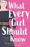 Cover image for What every girl should know : Margaret Sanger's journey : a novel