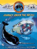 Cover image for Journey under the Arctic. Volume 2 [graphic novel] : Fabien Cousteau expeditions series