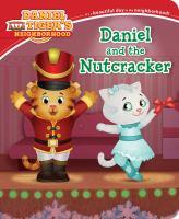 Cover image for Daniel and the Nutcracker [board book] : Daniel Tiger's neighborhood