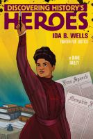 Cover image for Ida B. Wells : Discovering history's heroes series