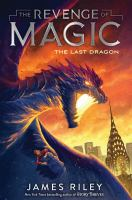 Cover image for The last dragon. bk. 2 : Revenge of magic series
