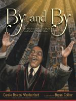 Imagen de portada para By and by : Charles Albert Tindley, the father of gospel music