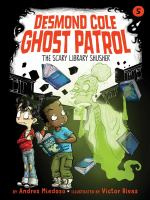 Cover image for The scary library shusher. bk. 5 : Desmond Cole ghost patrol series