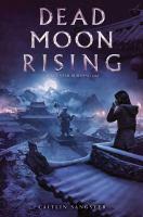 Cover image for Dead moon rising. bk. 3 : Last star burning series