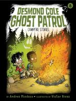 Cover image for Campfire stories. bk. 8 : Desmond Cole ghost patrol series
