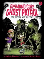 Cover image for Now museum, now you don't. bk. 9 : Desmond Cole ghost patrol series