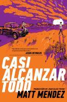Cover image for Casi alcanzar todo