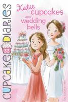 Imagen de portada para Katie cupcakes and wedding bells bk. 33 : Cupcake diaries series
