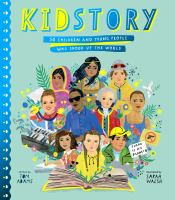 Cover image for Kidstory : 50 children and young people who shook up the world