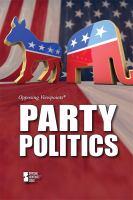 Imagen de portada para Party politics : Opposing viewpoints series