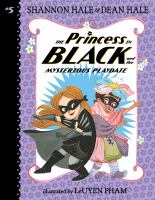 Cover image for The princess in black and the mysterious playdate Princess in Black Series, Book 5.