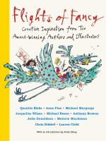 Cover image for FLIGHTS OF FANCY : creative inspiration from ten award-winning authors and illustrators
