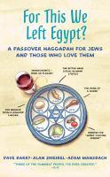 Imagen de portada para For this we left Egypt? [sound recording CD] : a Passover Haggadah for Jews and those who love them
