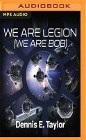 Cover image for We are legion (We are Bob). bk. 1 [sound recording MP3] : Bobiverse series
