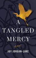 Cover image for A tangled mercy [sound recording CD] : a novel