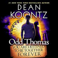 Cover image for You are destined to be together forever. bk. 0.5 [sound recording CD] : Odd Thomas series