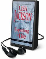 Cover image for Expecting to die. bk. 7 [Playaway] : Selena Alvarez/Regan Pescoli series