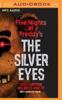 Cover image for The silver eyes. bk. 1 [sound recording MP3] : Five nights at Freddy's series
