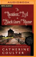 Cover image for The resident evil at Blackthorn Manor. bk. 2 [sound recording CD] : Grayson Sherbrooke's otherwordly adventures series