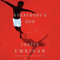 Cover image for Everybody's son [sound recording CD] : a novel