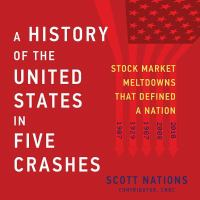 Cover image for A history of the United States in five crashes [sound recording CD] : stock market meltdowns that defined a nation