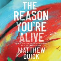Cover image for The reason you're alive [sound recording CD] : a novel